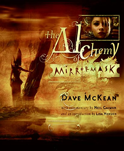 """The Alchemy of """"Mirrormask"""" --- Signed By: Dave McKean; Neil"""