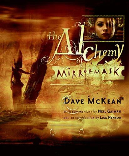 The Alchemy of Mirrormask: Neil Gaiman; Dave