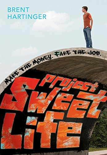 Project Sweet Life: Hartinger, Brent