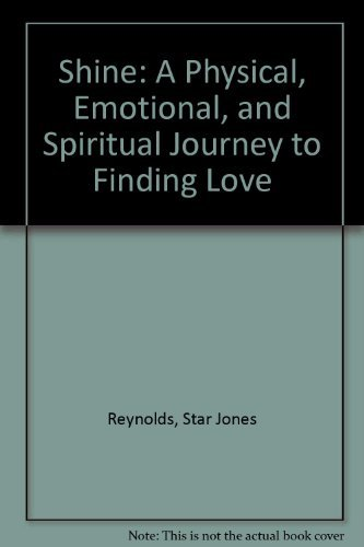 9780060824211: Shine: A Physical, Emotional, and Spiritual Journey to Finding Love