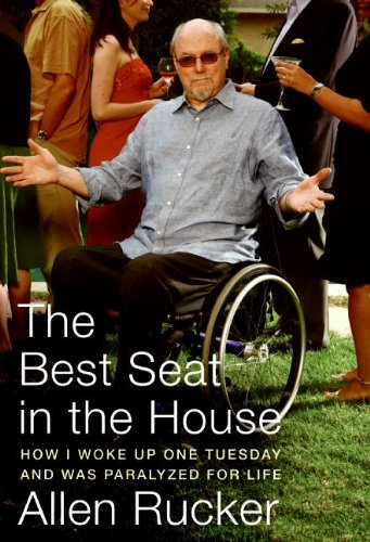 9780060825287: The Best Seat in the House: How I Woke Up One Tuesday and Was Paralyzed for Life