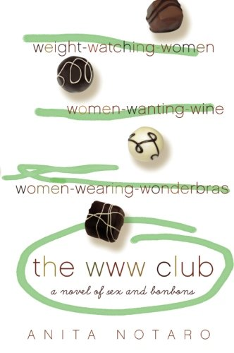 9780060825362: The WWW Club: A Novel of Sex and Bonbons