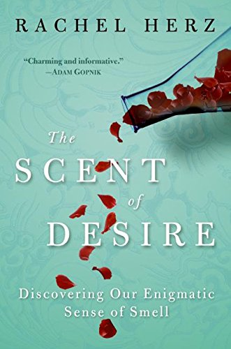 9780060825379: The Scent of Desire: Discovering Our Enigmatic Sense of Smell