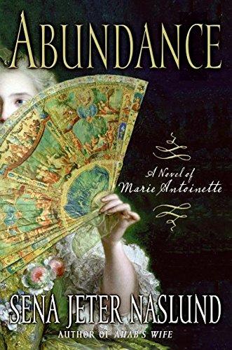9780060825393: Abundance, a Novel of Marie Antoinette