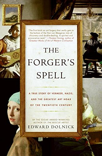 9780060825416: The Forger's Spell: A True Story of Vermeer, Nazis, and the Greatest Art Hoax of the Twentieth Century