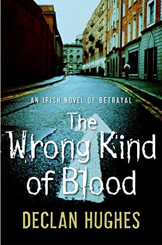 9780060825461: The Wrong Kind of Blood: An Irish Novel of Betrayal