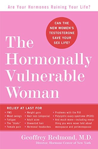 9780060825539: The Hormonally Vulnerable Woman: Relief at last for PMS, mood swings, fatigue, hair loss, adult acne, unwanted hair, female pain, migraine, weight ... the problems of perimenopause and menopause!
