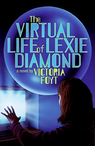 9780060825638: The Virtual Life of Lexie Diamond