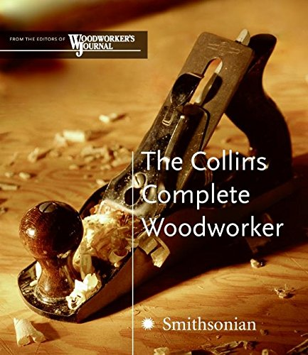 9780060825751: The Collins Complete Woodworker: A Detailed Guide to Design, Techniques, and Tools for the Beginner and Expert