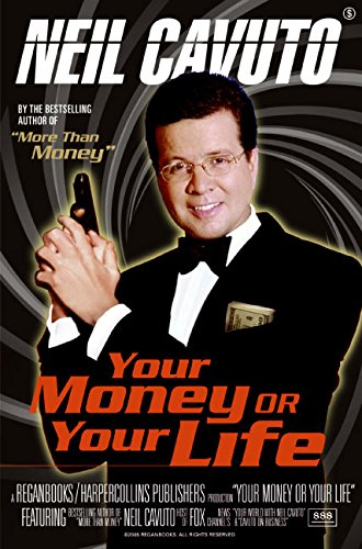 Your Money or Your Life: Cavuto, Neil