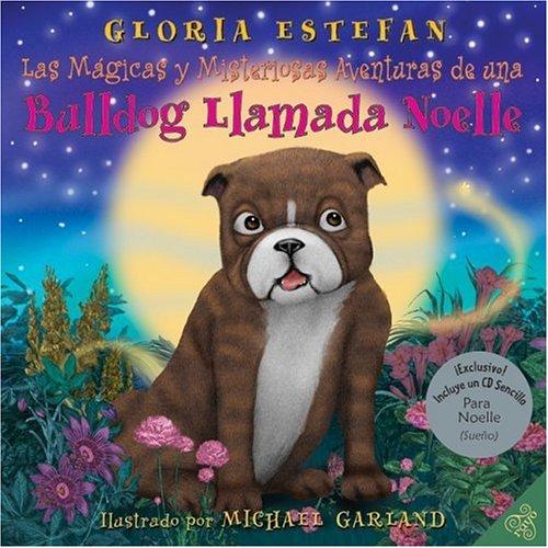 9780060826260: Las mágicas y misteriosas aventuras de una bulldog llamada Noelle (The Magically Mysterious Adventures of Noelle the Bulldog, Spanish edition)