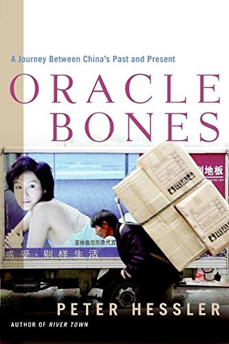 Oracle Bones: A Journey Between China's Past and Present: Hessler, Peter