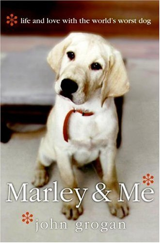 9780060827076: Marley & Me - Life And Love With The World's Worst Dog