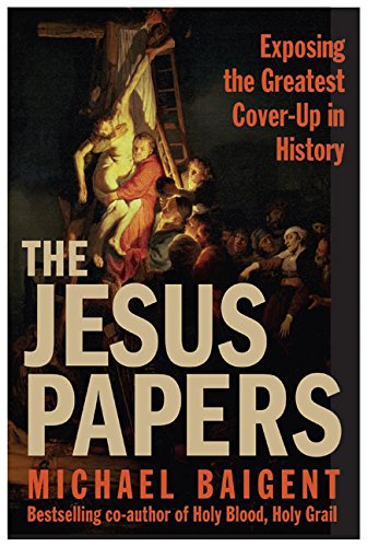 9780060827137: The Jesus Papers: Exposing the Greatest Cover-Up in History