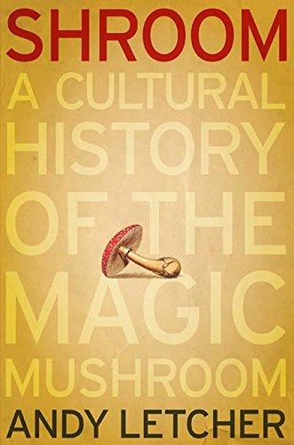 9780060828288: Shroom: A Cultural History of the Magic Mushroom