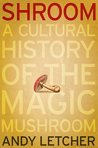 9780060828288: Shroom: A Cultural History of the Magic Mushroom