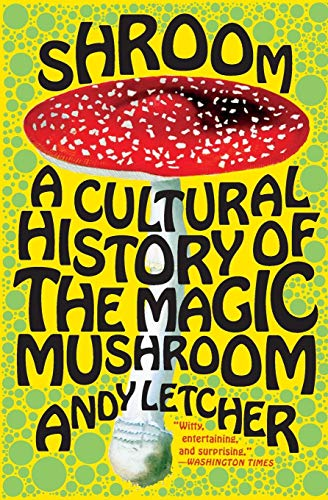 9780060828295: Shroom: A Cultural History of the Magic Mushroom
