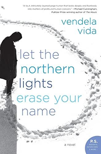 9780060828387: Let the Northern Lights Erase Your Name: A Novel