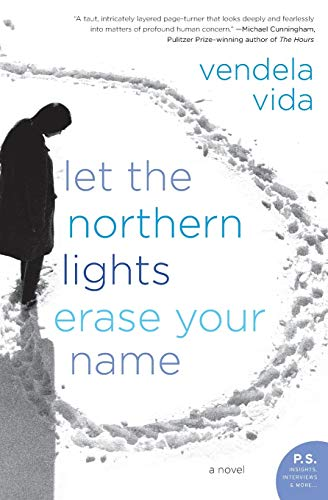 9780060828387: Let the Northern Lights Erase Your Name: A Novel
