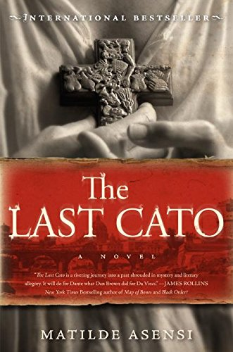 The Last Cato: A Novel (0060828587) by Matilde Asensi