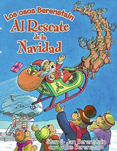The Berenstain Bears Save Christmas (Spanish edition): Los osos Berenstain: al rescate de la ...