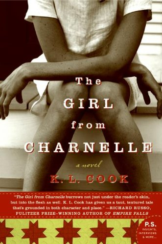 The Girl from Charnelle: A Novel: Cook, K. L.