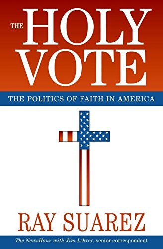9780060829971: The Holy Vote: The Politics of Faith in America