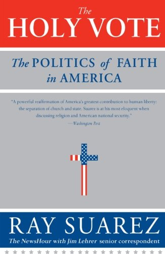 9780060829988: The Holy Vote: The Politics of Faith in America