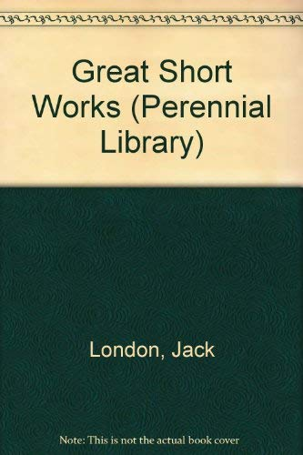 9780060830410: Great Short Works of Jack London (Perennial Library)