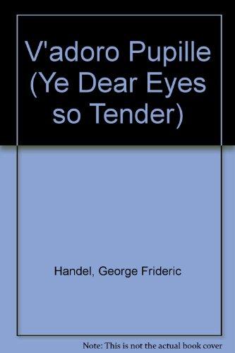 9780060831042: V'adoro Pupille (Ye Dear Eyes so Tender)