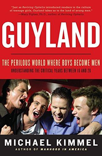 9780060831349: Guyland: The Perilous World Where Boys Become Men