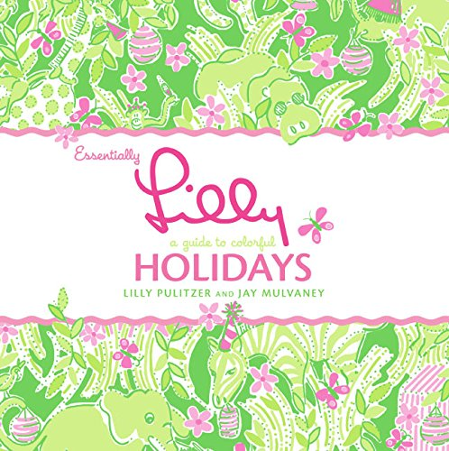 9780060832445: Essentially Lilly: A Guide to Colorful Holidays