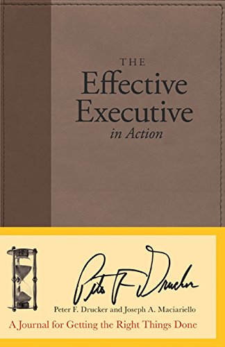 9780060832629: The Effective Executive in Action: A Journal for Getting the Right Things Done