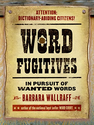 9780060832735: Word Fugitives: In Pursuit of Wanted Words