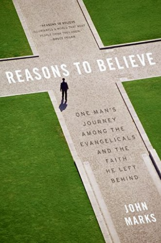 9780060832766: Reasons to Believe: One Man's Journey Among the Evangelicals and the Faith He Left Behind