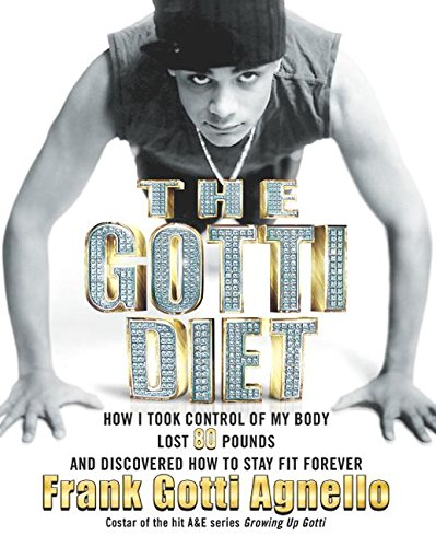 9780060832896: The Gotti Diet: How I Took Control of My Body, Lost 80 Pounds, and Discovered How to Stay Fit Forever
