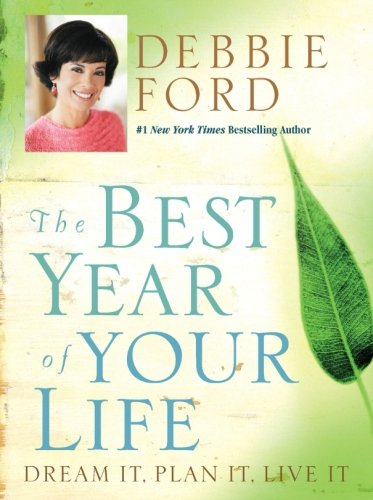 9780060832940: The Best Year of Your Life: Dream It, Plan It, Live It
