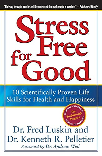 9780060832995: Stress Free for Good: 10 Scientifically Proven Life Skills for Health and Happiness