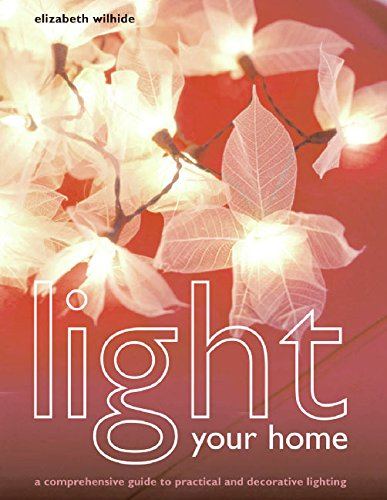9780060833077: Light Your Home: A Comprehensive Guide to Practical and Decorative Lighting
