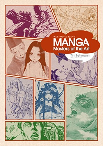 Manga Masters of the Art.: Timothy R. Lehmann.