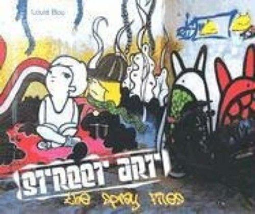 9780060833381: Street Art: The Spray Files