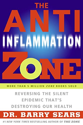 9780060834142: The Anti-Inflammation Zone: Reversing the Silent Epidemic That's Destroying Our Health (The Zone)