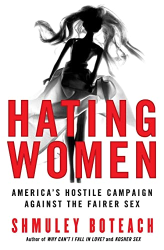 9780060834159: Hating Women: America's Hostile Campaign Against the Fairer Sex