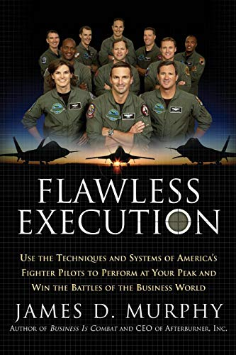 9780060834166: Flawless Execution: Use the Techniques and Systems of America's Fighter Pilots to Perform at Your Peak and Win the Battles of the Business World