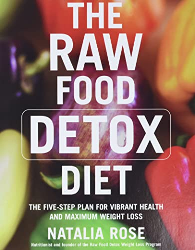 9780060834371: The Raw Food Detox Diet: The Five-Step Plan for Vibrant Health and Maximum Weight Loss (Raw Food Series)