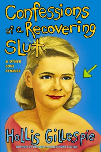 9780060834388: Confessions of a Recovering Slut: And Other Love Stories