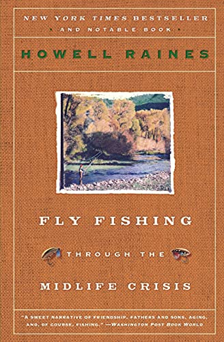 Fly Fishing Through the Midlife Crisis: Raines, Howell