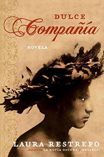 Dulce Compania: Novela: Restrepo, Laura