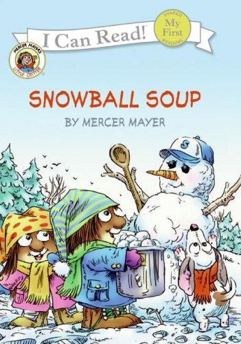 Little Critter: Snowball Soup (My First I Can Read) (9780060835446) by Mayer, Mercer