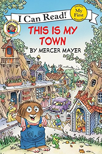 9780060835507: Little Critter: This Is My Town (My First I Can Read)